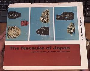 The Netsuke of Japan Legends, History, Folklore: Ryerson, Egerton, 1803-1882
