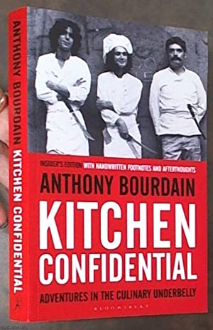 Kitchen Confidential; Insider's Edition, Adventures in the Culinary Underbelly (with Handwritten ...