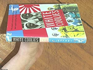 White Coolies; The Graphic Account of Australian: Jeffrey, Betty