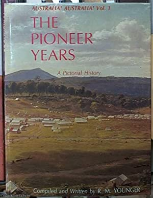 Australian! Australia! The Pioneer Years & March: Younger, R. M.