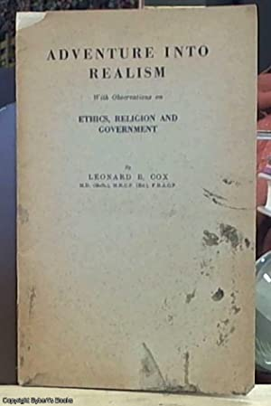Adventure into Realism; With Observations on Ethics, Religion and Government