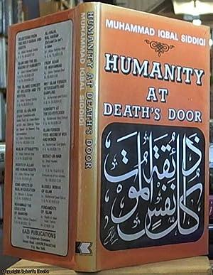 Humanity at Death's Door: Siddiqi, Muhammad Iqbal