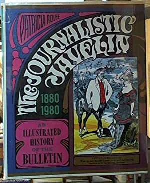 The Journalistic Javelin; an Illustrated History of the Bulletin: Rolfe, Patricia