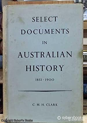 Select Documents in Australian History; 1851 --: Clark, C. M.