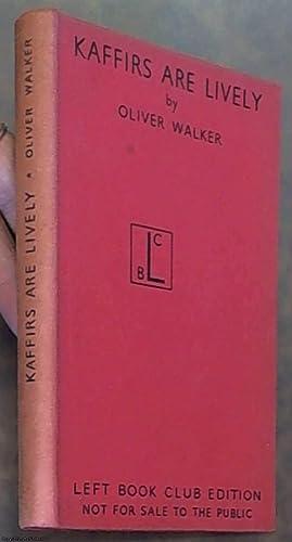 Kaffirs Are Lively - Being Some Backstage: Walker, Oliver