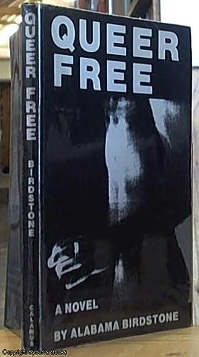 Queer Free: Birdstone, Alabama. (pseudonym