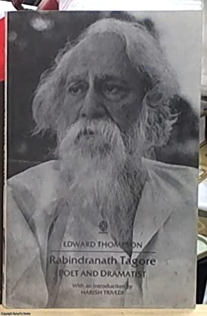 Rabindranath Tagore poet and dramatist with an: Thompson, Edward