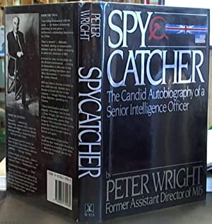 Spy Catcher; the Candid Autobiography of a Senior Intelligence Officer