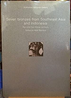 Seven Bronzes from South East Asia and: Barnard, Noel -