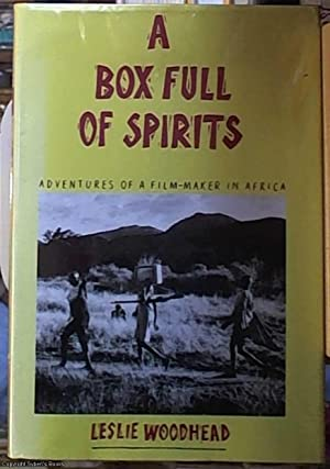 A Box Full of Spirits; Adventures of: Woodhead, Leslie