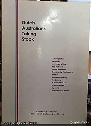 Dutch Australians Taking Stock; Proceedings of the First National Dutch Restraint Community ...