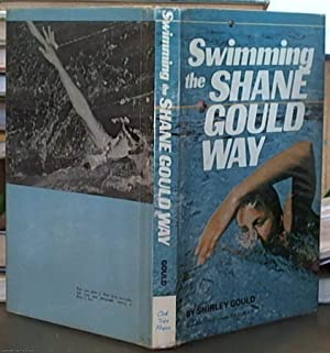 Swimming the Shane Gould Way: Gould, Shirley