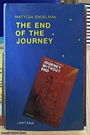 the end of the Journey; Concluding a: Engelman, Matylda