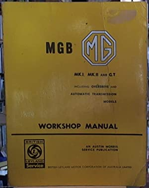 M. G. B.; Mk.I, Mk.II, and GT,: British Leyland Motor