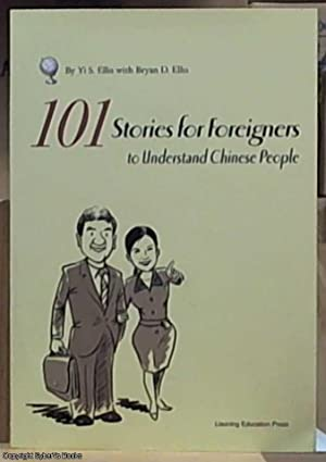101 stories for foreigners to understand Chinese people: Ellis, Yi S. with Ellis, Bryan d