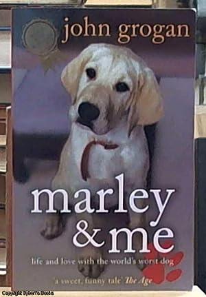 Marley & Me. Life and Love with: Grogan, John