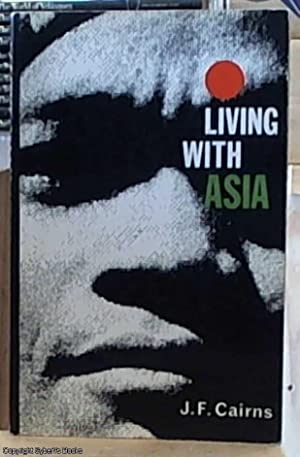 Living with Asia: Cairns, J. F
