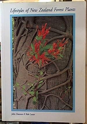 Lifestyles of New Zealand Forest Plants: Dawson, John; Lucas,