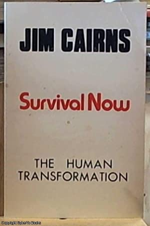 Survival Now; The Human Transformation: Cairns, J. F