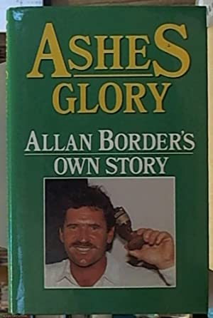Ashes Glory; Allan Border's Own Story