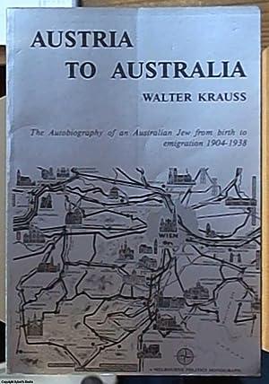 Austria to Australia; the Autobiography of an: Krauss, Walter