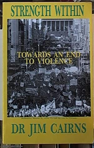 Strength within; Towards an End to Violence: Cairns, J. F
