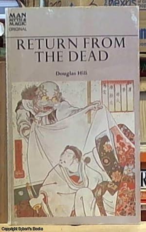 Return from the Dead (Man, Myth &: Hill, Douglas