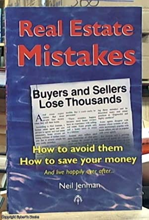Real Estate Mistakes; How to Avoid Them;: Jenman, Neil
