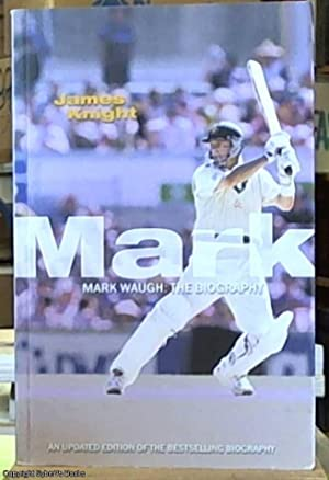 Mark Waugh; The Biography: Knight, James