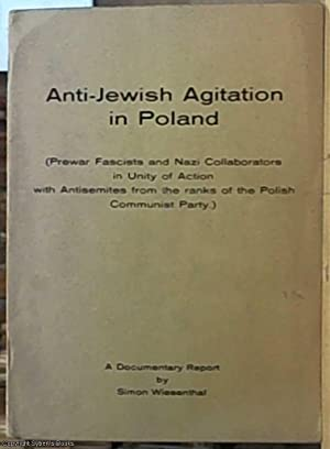Anti-Jewish agitation in Poland: Prewar fascists and Nazi collaborators in unity of action with a...