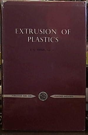 Extrusion of Plastics: Fisher, E. G.