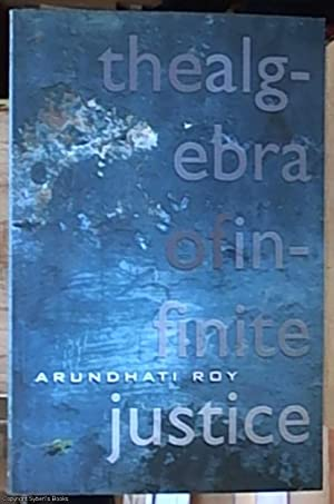 the algebra of infinite justice The algebra of infinite justice by arundhati roy the progressive magazine, december 2001 it must be hard for ordinary americans, so recently bereaved, to look up at the world with their eyes.