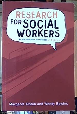 Research for Social Workers; An Introduction to: Alston, Margaret &