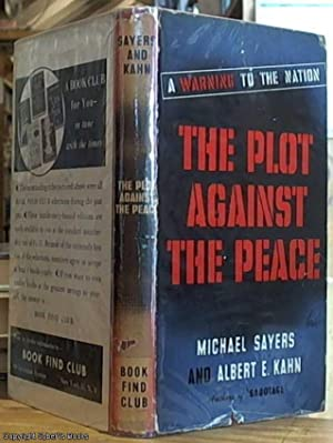 The Plot against the Peace; A Warning: Sayers, Michael and