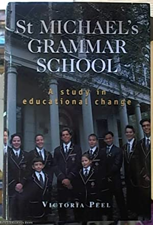 St Michael's Grammar School : A Study in Educational Change