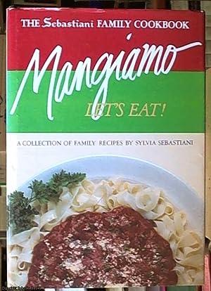 Mangiamo ( Let's eat ) -- the: Sebastiani, Sylvia