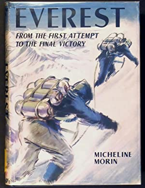 EVEREST From the First Attempt to the Final Victory: MICHELINE MORIN