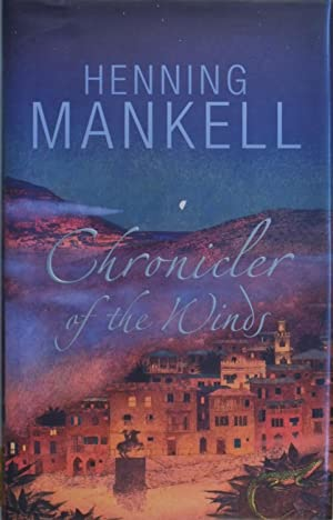 CHRONICLER OF THE WINDS. SIGNED 1ST EDITION: MANKELL HENNING