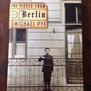The Pieces from Berlin: Pye, Michael
