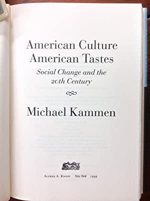 American Culture, American Tastes: Social Change and the 20th Century: Kammen, Michael