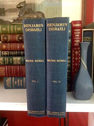 Benjamin Disraeli: An Unconventional Biography (Volumes I and II): Meynell, Wilfrid