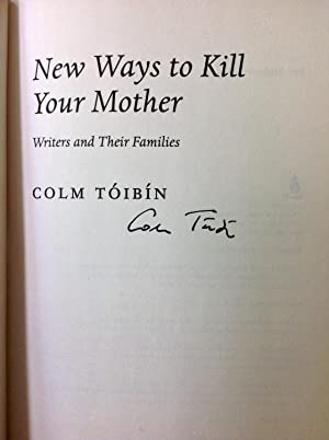 New Ways to Kill Your Mother: Toibin, Colm