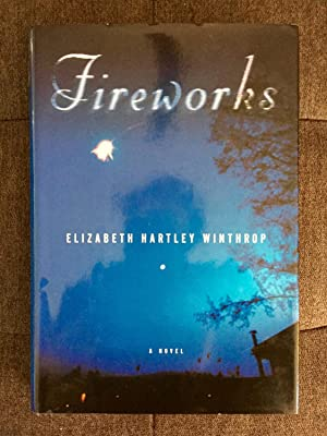 Fireworks: Winthrop, Elizabeth Hartley