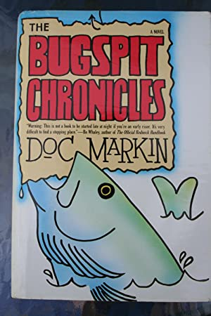 The Bugspit Chronicles (Signed): Markin, Doc