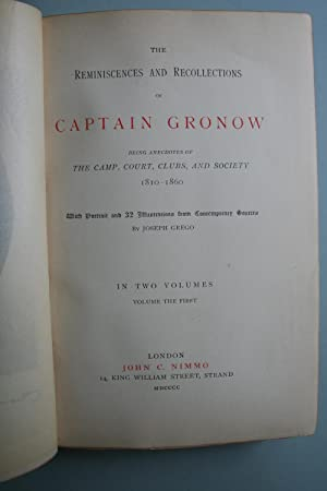 The Reminiscences and Recollections of Captain Gronow, Being Anecdotes of the Camp, Court, Clubs, ...