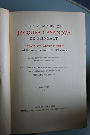 The Memoirs of Jacques Casanova De Seingalt, Prince of Adventurers and the Most Indomitable of ...