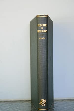 Principles of Hematology: Haden, Russell L., M.A., M.D.