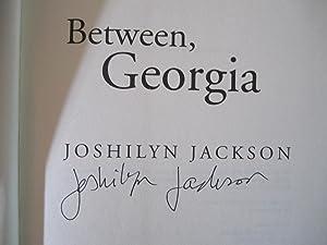 Between, Georgia (SIGNED): Jackson, Joshilyn