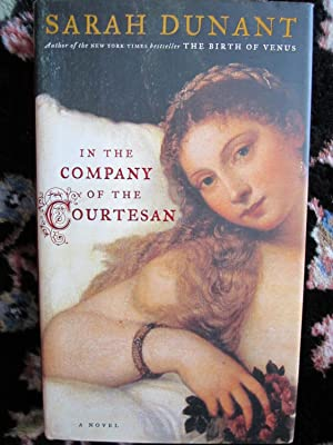 In the Company of the Courtesan: Dunant, Sarah