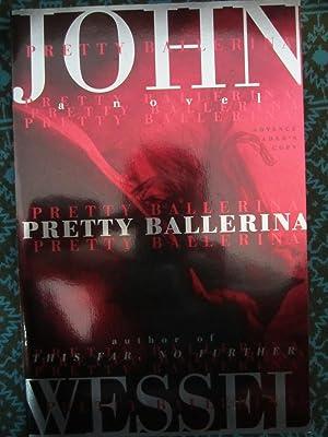 Pretty Ballerina: A Novel: Wessel, John
